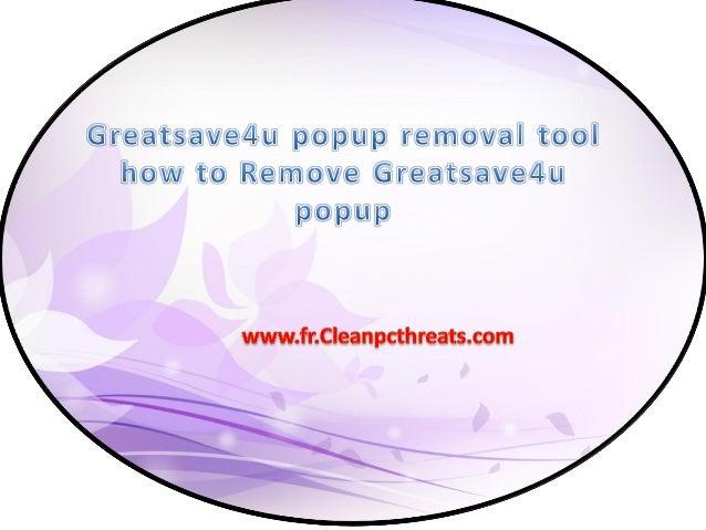 À propos de Greatsave4u popup Greatsave4u popup est classé comme un programme indésirable qui est développé par les cyber-...