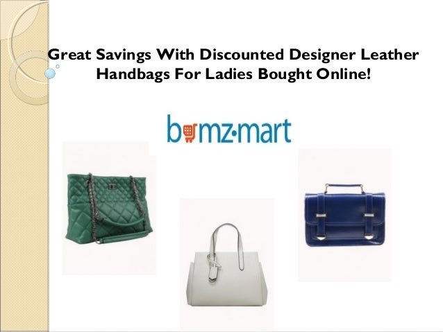 Great Savings With Discounted Designer Leather Handbags For LadiesBought Online!