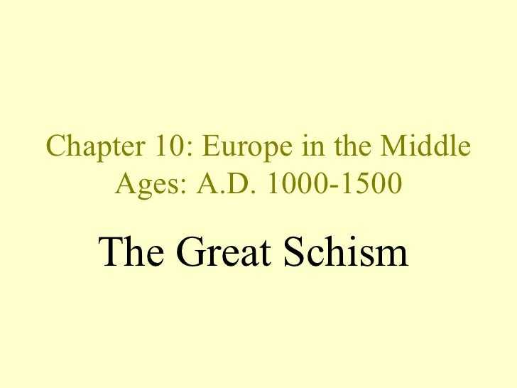 Chapter 10: Europe in the Middle    Ages: A.D. 1000-1500   The Great Schism