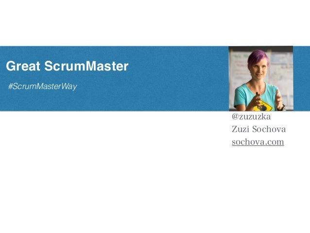 #ScrumMasterWay Great ScrumMaster @zuzuzka Zuzi Sochova sochova.com