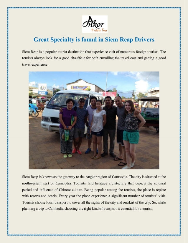 Great Specialty is found in Siem Reap Drivers Siem Reap is a popular tourist destination that experience visit of numerous...