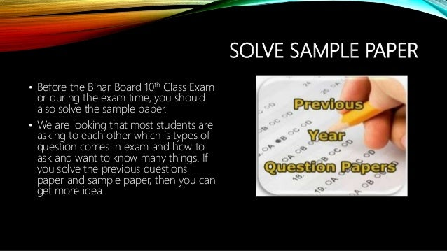 SOLVE SAMPLE PAPER • Before the Bihar Board 10th Class Exam or during the exam time, you should also solve the sample pape...
