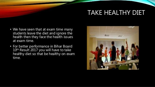 TAKE HEALTHY DIET • We have seen that at exam time many students leave the diet and ignore the health then they face the h...