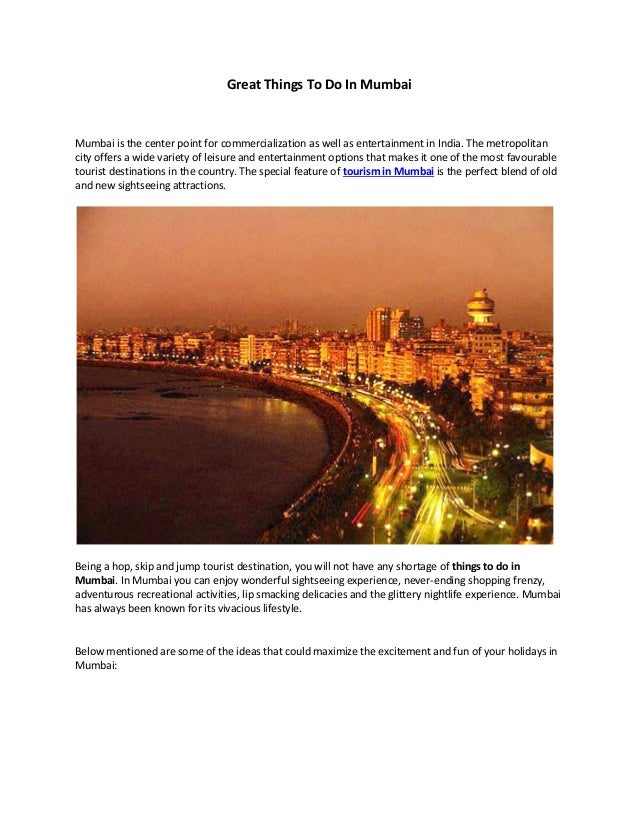 Great Things To Do In Mumbai Mumbai is the center point for commercialization as well as entertainment in India. The metro...