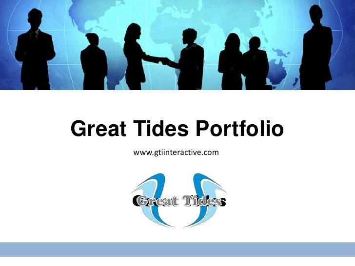 Great Tides Portfolio      www.gtiinteractive.com