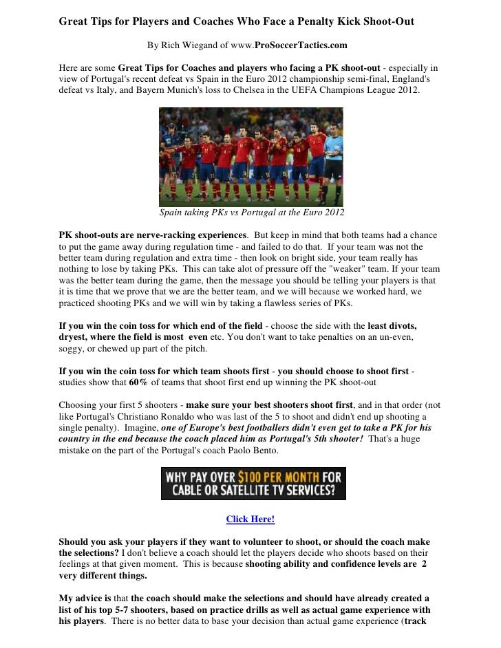 Great Tips for Players and Coaches Who Face a Penalty Kick Shoot-Out                      By Rich Wiegand of www.ProSoccer...