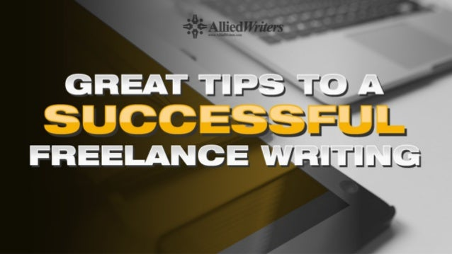 Great Tips to a Successful Freelance Writing