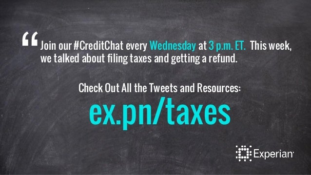"""Join our #CreditChat every Wednesday at 3 p.m. ET. This week, we talked about filing taxes and getting a refund. """" Check O..."""