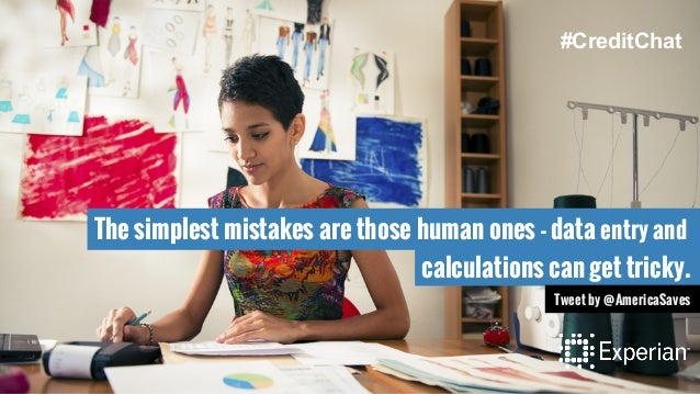 The simplest mistakes are those human ones - data entry and calculations can get tricky. Tweet by @AmericaSaves #CreditChat