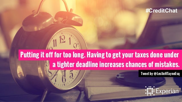 Putting it off for too long. Having to get your taxes done under a tighter deadline increases chances of mistakes. Tweet b...