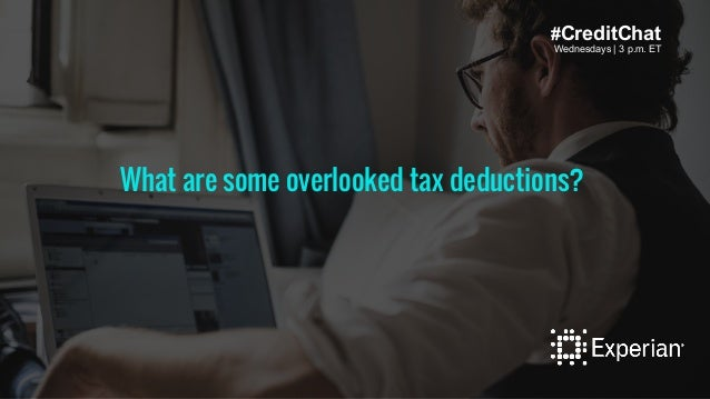 Wednesdays   3 p.m. ET #CreditChat Wednesdays   3 p.m. ET What are some overlooked tax deductions?