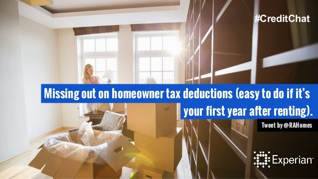 Missing out on homeowner tax deductions (easy to do if it's your first year after renting). Tweet by @RAHomes #CreditChat