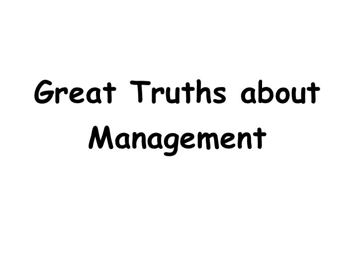 Great Truths about  Management