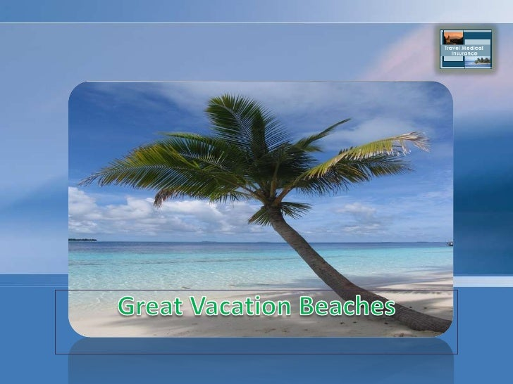Great Vacation Beaches<br />