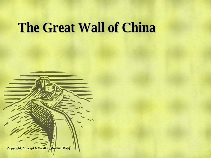 The Great Wall of China Copyright, Concept & Creation: Geetesh Bajaj