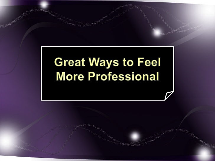 Great Ways to Feel More Professional<br />
