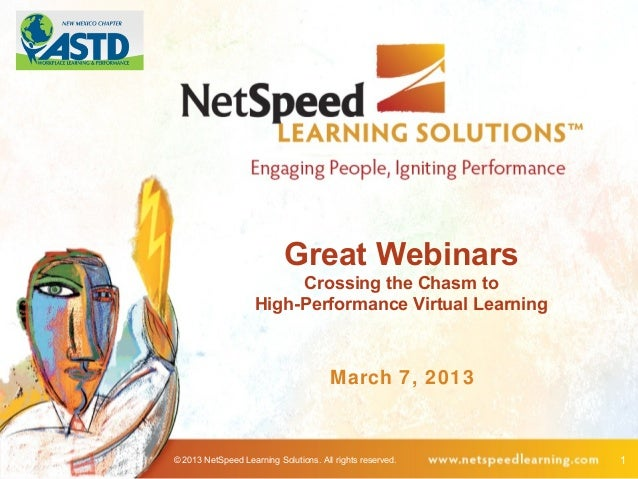 Great Webinars                         Crossing the Chasm to                    High-Performance Virtual Learning         ...