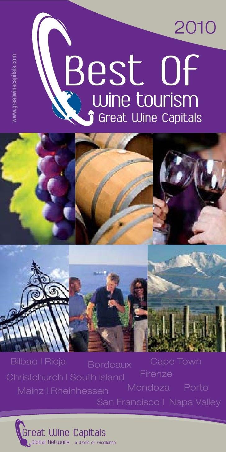 2010  www.greatwinecapitals.com     Bilbao I Rioja    Bordeaux       Cape Town Christchurch I South Island   Firenze   Mai...