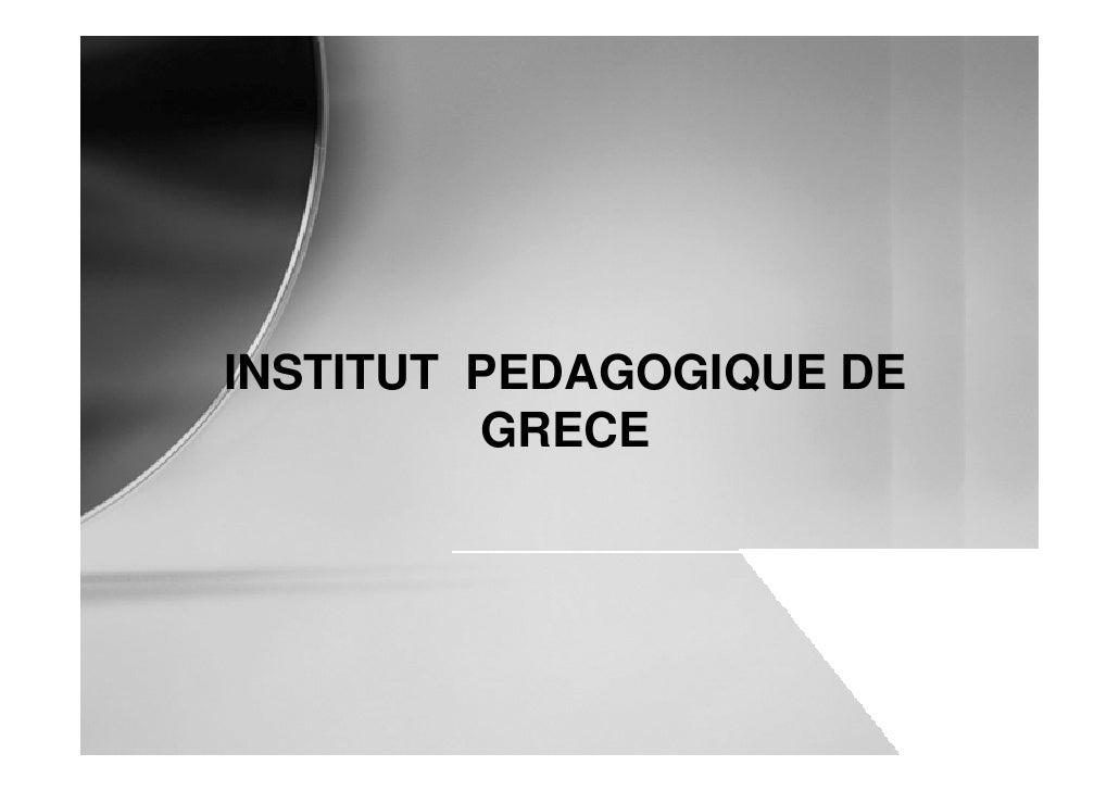 INSTITUT PEDAGOGIQUE DE          GRECE