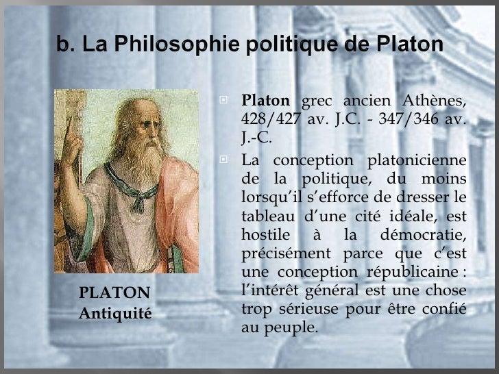<ul><li>Platon  grec ancien Athènes, 428/427 av. J.C. - 347/346 av. J.-C. </li></ul><ul><li>La conception platonicienne de...