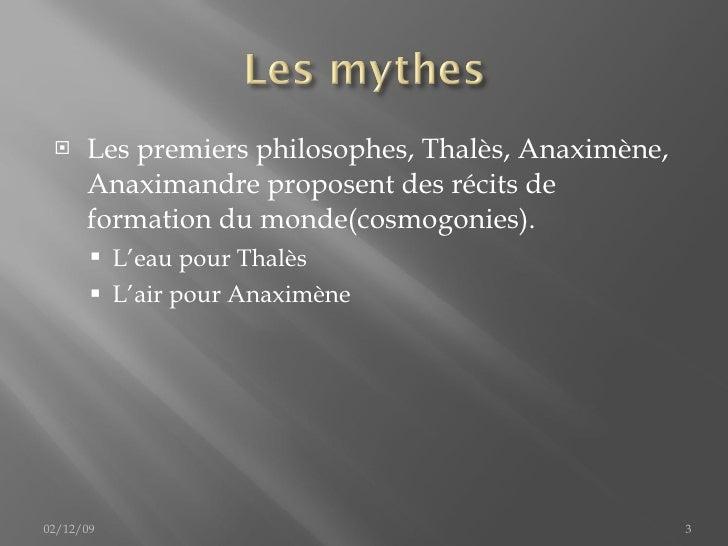 <ul><li>Les premiers philosophes, Thalès, Anaximène, Anaximandre proposent des récits de formation du monde(cosmogonies). ...