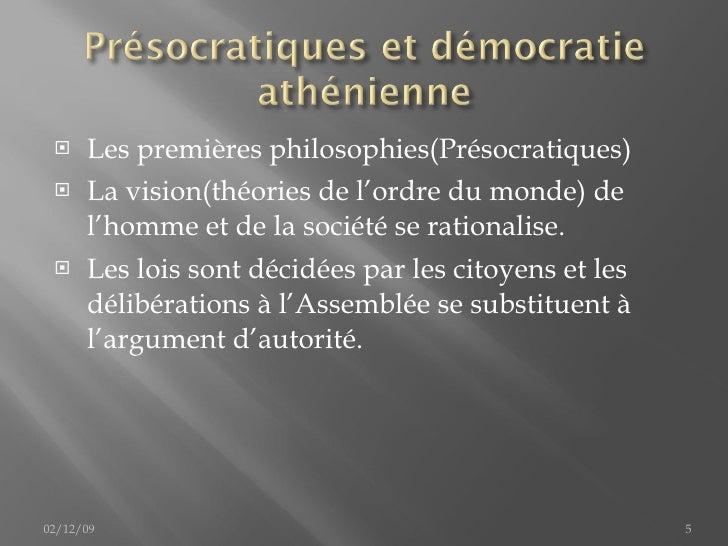 <ul><li>Les premières philosophies(Présocratiques) </li></ul><ul><li>La vision(théories de l'ordre du monde) de l'homme et...