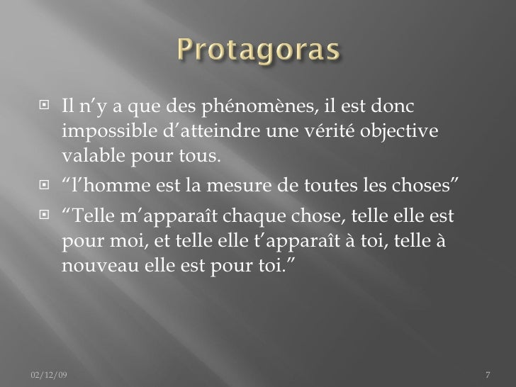 <ul><li>Il n'y a que des phénomènes, il est donc impossible d'atteindre une vérité objective valable pour tous. </li></ul>...