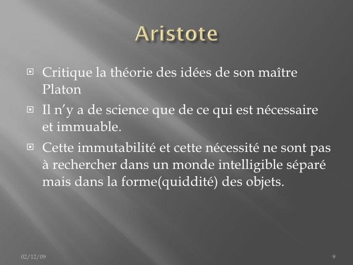 <ul><li>Critique la théorie des idées de son maître Platon </li></ul><ul><li>Il n'y a de science que de ce qui est nécessa...
