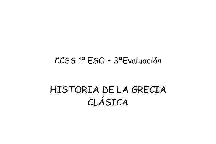 CCSS 1º ESO – 3ªEvaluación HISTORIA DE LA GRECIA CLÁSICA
