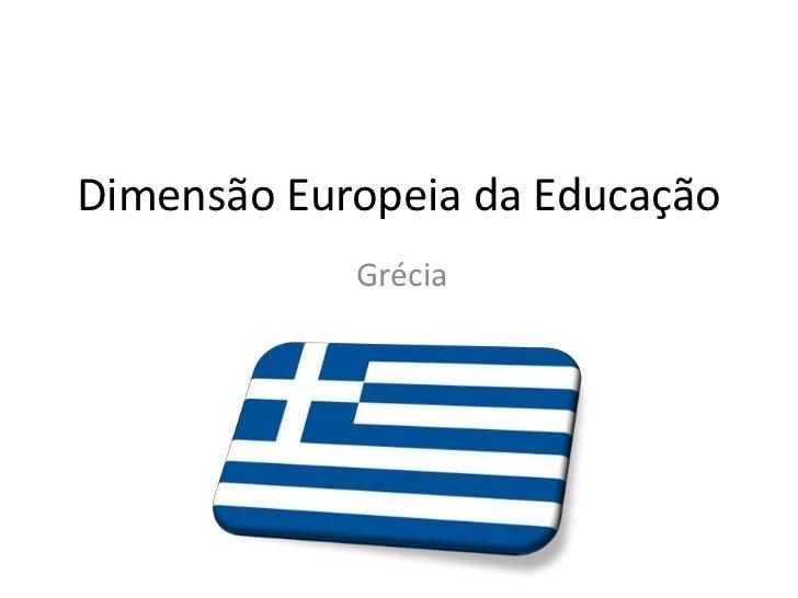 Dimensão Europeia da Educação<br />Grécia<br />