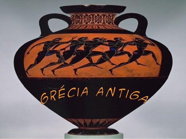 A civilização grega temgrande    importância  naformação      cultural  epolítica do Ocidente. Osgregos       foram     os...