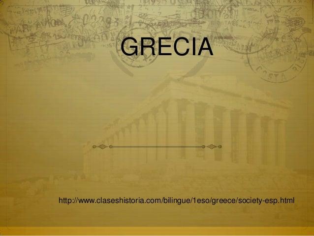 GRECIA http://www.claseshistoria.com/bilingue/1eso/greece/society-esp.html