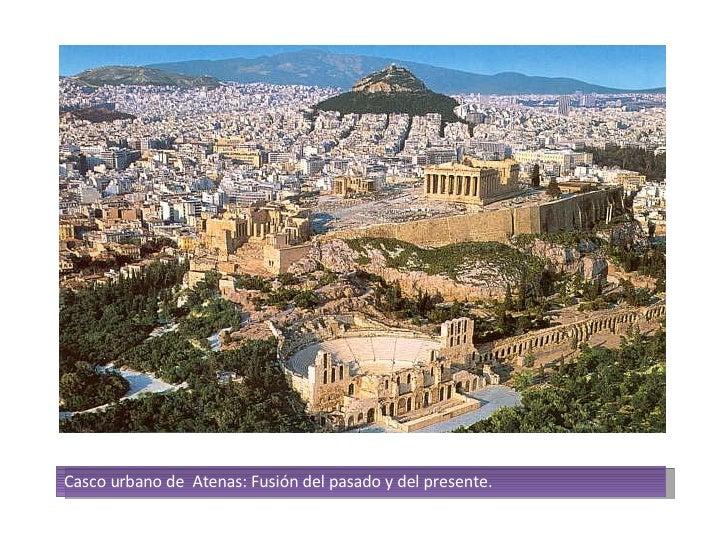 Casco urbano de  Atenas: Fusión del pasado y del presente.