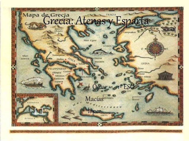 Grecia: Atenas y Esparta Óscar 1º ESO Macías lópez