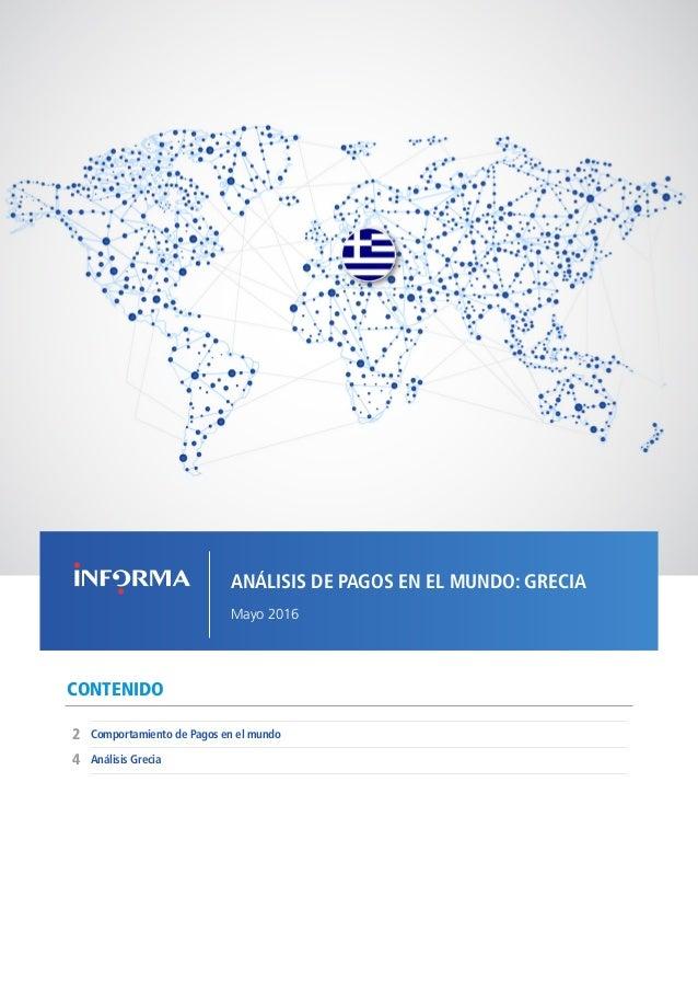1COMPORTAMIENTO DE PAGOS EN EL MUNDO - GRECIA // MAYO 2016 CONTENIDO Comportamiento de Pagos en el mundo 4 2 Análisis Grec...