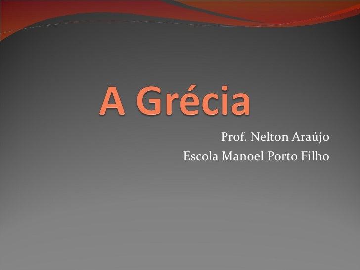 Prof. Nelton Araújo Escola Manoel Porto Filho