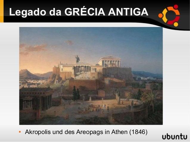 Legado da GRÉCIA ANTIGA   Akropolis und des Areopags in Athen (1846)