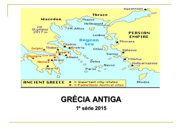 GRÉCIA ANTIGAGRÉCIA ANTIGA 1º série 20151º série 2015