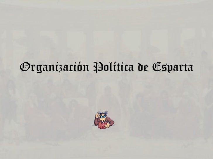 Organización Política de Esparta<br />