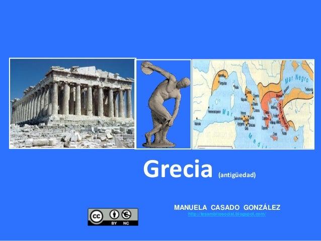 Grecia (antigüedad) MANUELA CASADO GONZÁLEZ http://tesambitosocial.blogspot.com/