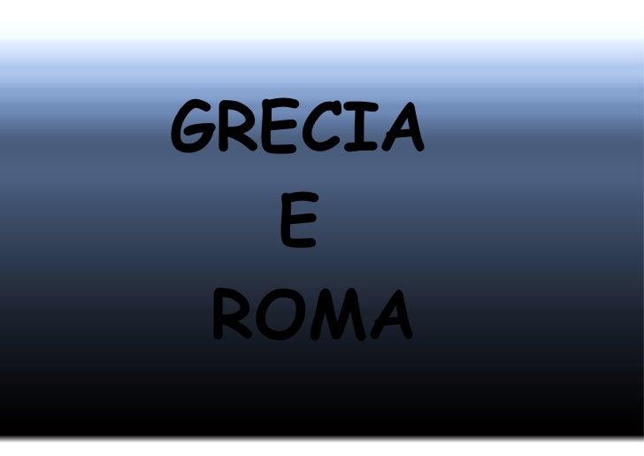 GRECIA  E ROMA