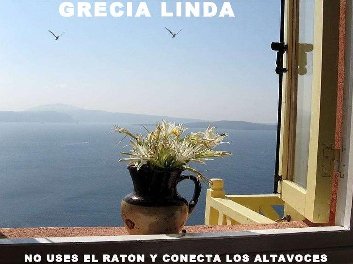 GRECIA LINDA NO USES EL RATON Y CONECTA LOS ALTAVOCES
