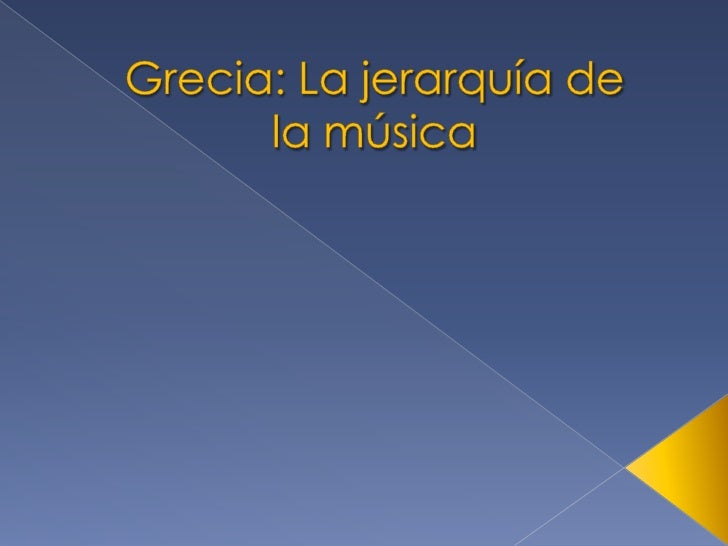 Grecia: La jerarquía de la música<br />