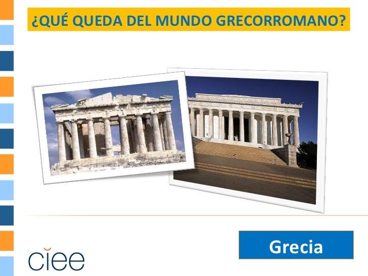 ¿QUÉ QUEDA DEL MUNDO GRECORROMANO?                         Grecia