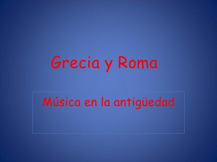 Grecia y Roma Música en la antigüedad