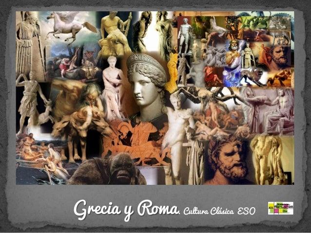 CULTURA CLÁSICA  Grecia y Roma. Cultura Clásica ESO
