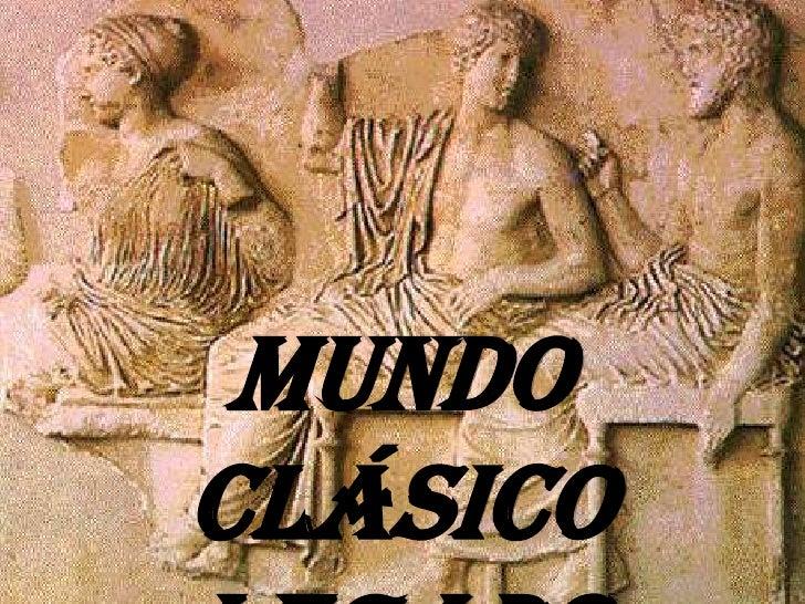 Mundo Clásico <br />Legado Actual<br />