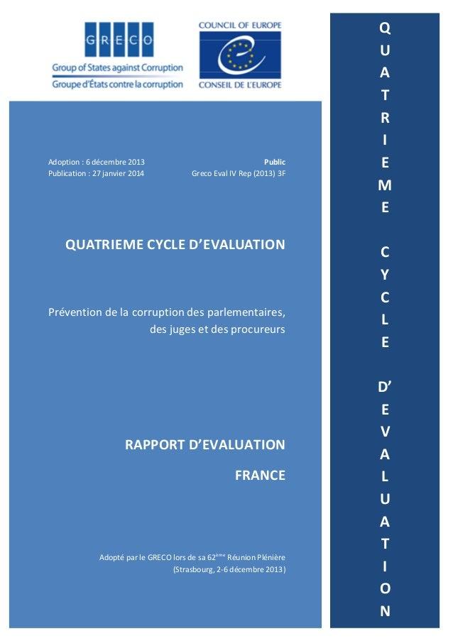 Adoption : 6 décembre 2013 Publication : 27 janvier 2014  Public Greco Eval IV Rep (2013) 3F  QUATRIEME CYCLE D'EVALUATION...