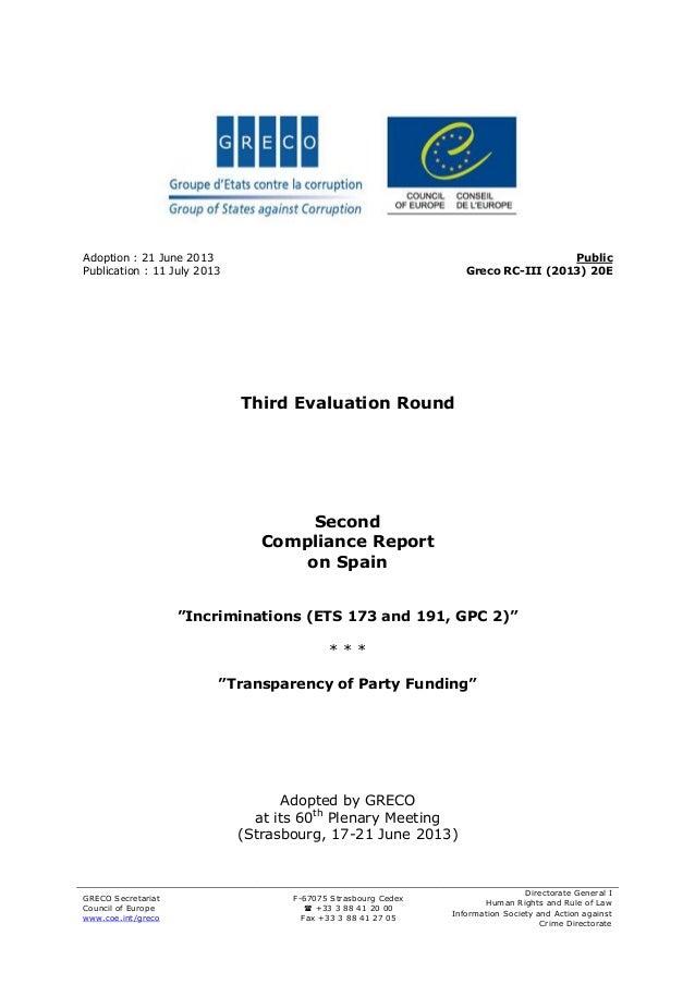 GRECO Secretariat Council of Europe www.coe.int/greco F-67075 Strasbourg Cedex  +33 3 88 41 20 00 Fax +33 3 88 41 27 05 D...