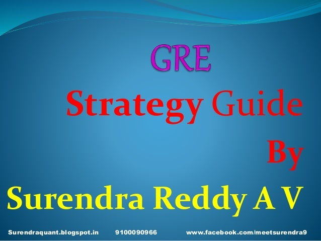 Strategy Guide By Surendra Reddy A V Surendraquant.blogspot.in 9100090966 www.facebook.com/meetsurendra91